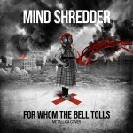 «Mind Shredder» — «For Whom The Bell Tolls» (Metallica cover). Аудио