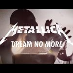 Видеоклип «Dream No More» с нового альбома «Hardwired… To Self-Destruct» группы «Metallica»
